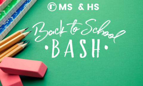 MS & HS Back to School Bash: August 2