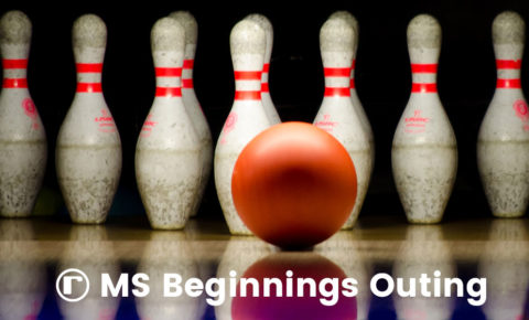 MS Beginnings Outing: July 25