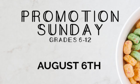 Promotion Sunday: August 6th